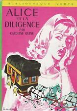 Alice et la diligence - Caroline Quine - Bibliothèque Verte cartonnée - 1971 BE