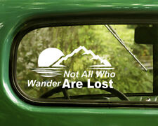 "2 NOT ALL WHO WANDER ARE LOST DECALs Sticker Large 5""x10.5 For Car Bumper RV"