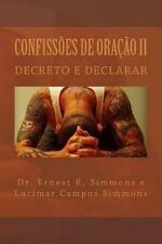Confissões de Oração II : Decreto e Declarar by Lucimar Simmons and Randy...