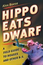 Hippo Eats Dwarf: A Field Guide to Hoaxes and Other B.S. (Paperback or Softback)
