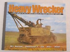 Heavy Wrecker : A Visual History of the U. S. Army's Wheeled and Tracked Wrecker