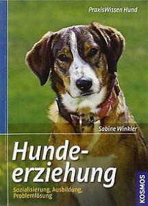 Hundeerziehung: Sozialisierung, Ausbildung, Problem...   Buch   Zustand sehr gut