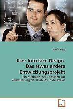 User Interface Design Das etwas andere Entwicklungsprojekt : Ein methodischer...