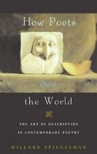How Poets See the World: The Art of Description in Contemporary Poetry-ExLibrary