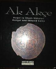 AK AKCE MONGOL AND ILKHANID COINS Mogol ve Ilhanlı Sikkeleri