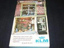 KLM'S SHOPPING GUIDE TO HOLLAND ROYAL DUTCH AIRLINES BOOK OUT OF PRINT USA 1971