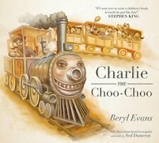 Charlie the Choo-Choo: From the world of The Dark Tower, Evans, Beryl, Used Exce