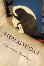 Shaggycoat by Clarence Hawkes (2014, Paperback)