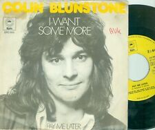 "COLIN BLUNSTONE ( ZOMBIES)  I WANT SOME MORE ( DUTCH  EPIC EPC 1513) 7""PS 1973"