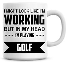 I'M PLAYING GOLF Novelty/Funny Printed Coffee/Tea Mug Ideal Gift/Present 464