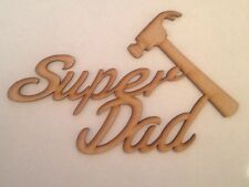 Wooden Plaque Super Dad 3mm Mdf Gift Blank
