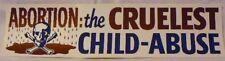 ABORTION THE CRUELEST CHILD ABUSE BUMPER STICKER AUTO