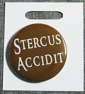 Button Badge 55mm Diameter - Stercus Accidit (S**t Happens)