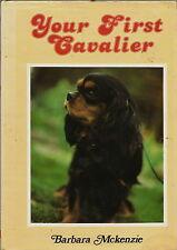 YOUR FIRST CAVALIER BY BARBARA MCKENZIE CAVALIER KING CHARLES SPANIEL DOG BOOK