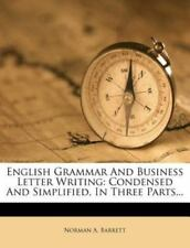 English Grammar And Business Letter Writing: Condensed And Simplified-ExLibrary