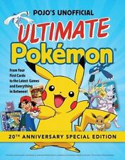 Pojo's Unofficial Ultimate Pokemon: From Your First Cards to the Latest Games an