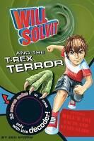 Will Solvit Novels: Will Solvit and the T-Rex Terror Bk. 1, Storm, Zed, Used; Go