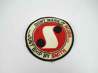 VTG. Don't Mark It Rush- Just Ship By Smith Logo Sew On Patch Badge Embroidered