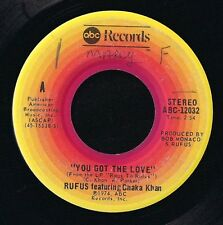 "RUFUS FEATURING CHAKA KHAN YOU GOT THE LOVE / RAGS TO RUFUS 1974 7"" 45 RPM ABC"