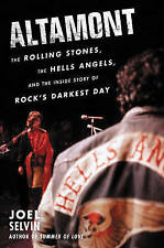 Altamont: The Rolling Stones, the Hells Angels, and the Inside Story of...