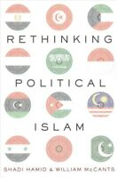 Rethinking Political Islam, Paperback by Hamid, Shadi (EDT); Mccants, William...