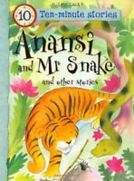Ten-minute Stories Anansi and Mr Snake and other stories (10 Minute Children's,