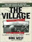 NEW The Village by Bing West