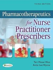 Pharmacotherapeutics for Nurse Practitioner Prescribers by Anita Lee Wynne...