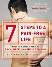 7 Steps to a Pain-Free Life: How to Rapidly Relieve Back, Neck, and Shoulder Pa
