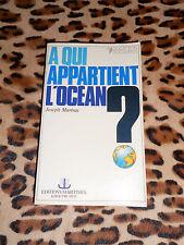 A QUI APPARTIENT L'OCEAN ? - Joseph Martray - Ed. maritimes et d'outre-mer, 1977
