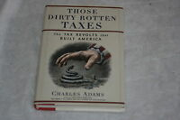 Those Dirty Rotten Taxes : The Tax Revolts that Built America by Charles Adam...