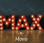 Max n More