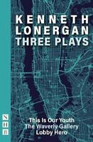Kenneth Lonergan: Three Plays by Kenneth Lonergan 9781848428751 | Brand New