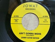 2 TOP SOUNDS JOHNNY GUITAR WATSON - AIN'T GONNA MOVE plus WAIT A MINUTE BABY
