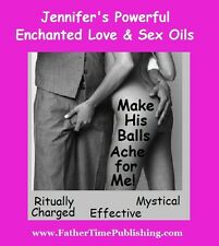 Make His Balls Ache For Me! Magical Oil Attracts Wild Passionate Exciting Sex!