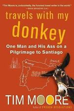 Travels with My Donkey: One Man and His Ass on a Pilgrimage to Santiago (Paperba