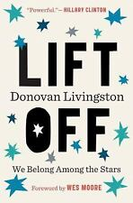 Lift Off : From the Classroom to the Stars by Wes Moore and Donovan...