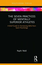The Seven Practices of Mentally Superior Athletes: Harnessing Skills from