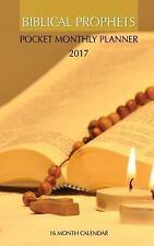 Biblical Prophets Pocket Monthly Planner 2017: 16 Month Calendar by David...