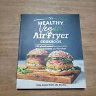 Healthy Cookbook Ser.: Healthy Vegan Air Fryer Cookbook : 100 Plant-Based Recip…