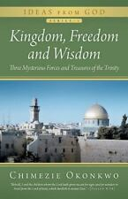 Kingdom, Freedom and Wisdom : Three Mysterious Forces and Treasures of the...