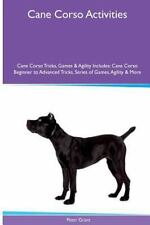 Cane Corso Activities Cane Corso Tricks, Games and Agility. Includes: Cane.