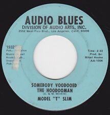 """MODEL """"T"""" SLIM -SOMEBODY VOODOOED THE HOODOOMAN b/w YOU'RE GROWING OLD BABY  VG"""