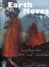 When the Earth Moves: Earthquakes and Volcanoes by Russell Ferrett (Hardback, 2008)
