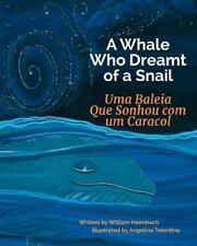 A Whale Who Dreamt of a Snail: Uma Baleia Que Sonhou Com Um Caracol.: Babl Child