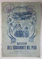 1902 GUIDA DELL'IMMIGRANTE NEL PERU' Perù politica industria geografia America