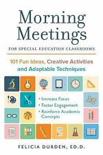 Morning Meetings for Special Education Classrooms : 101 Fun Ideas, Creative...