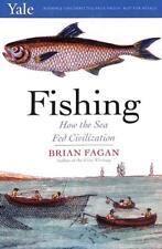 Fishing: How the Sea Fed Civilization, Brian Fagan Advanced Proof Paperback 2017