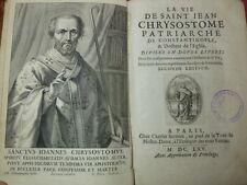 LA VIE DE SAINT CHRYSOSTOME Patriarche de Constantinople 2 vols 1645