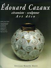 Edouard Cazaux, ceramist - sculptor Art Deco, French book